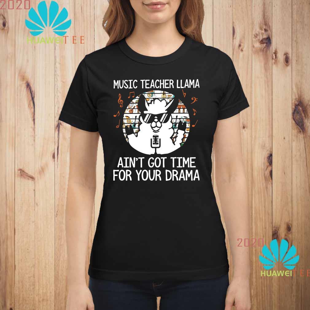 Music teacher Llama ain't got time for your drama Ladies shirt
