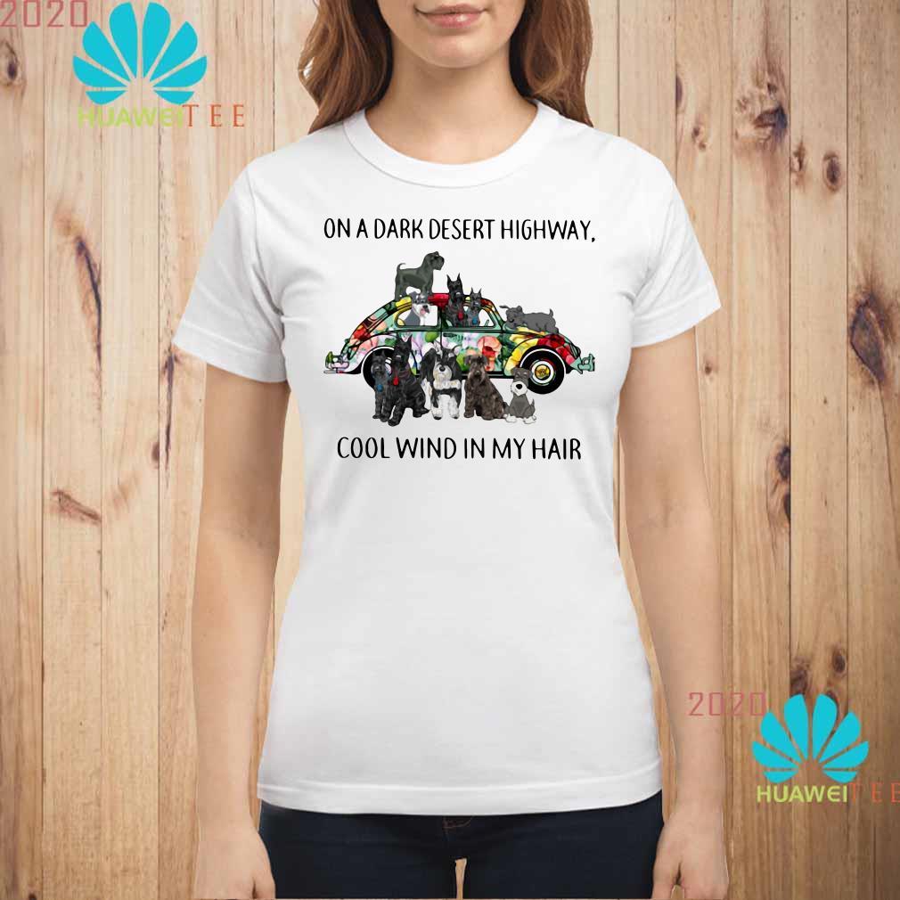 Schnauzer on a dark desert highway cool wind in my hair Ladies shirt