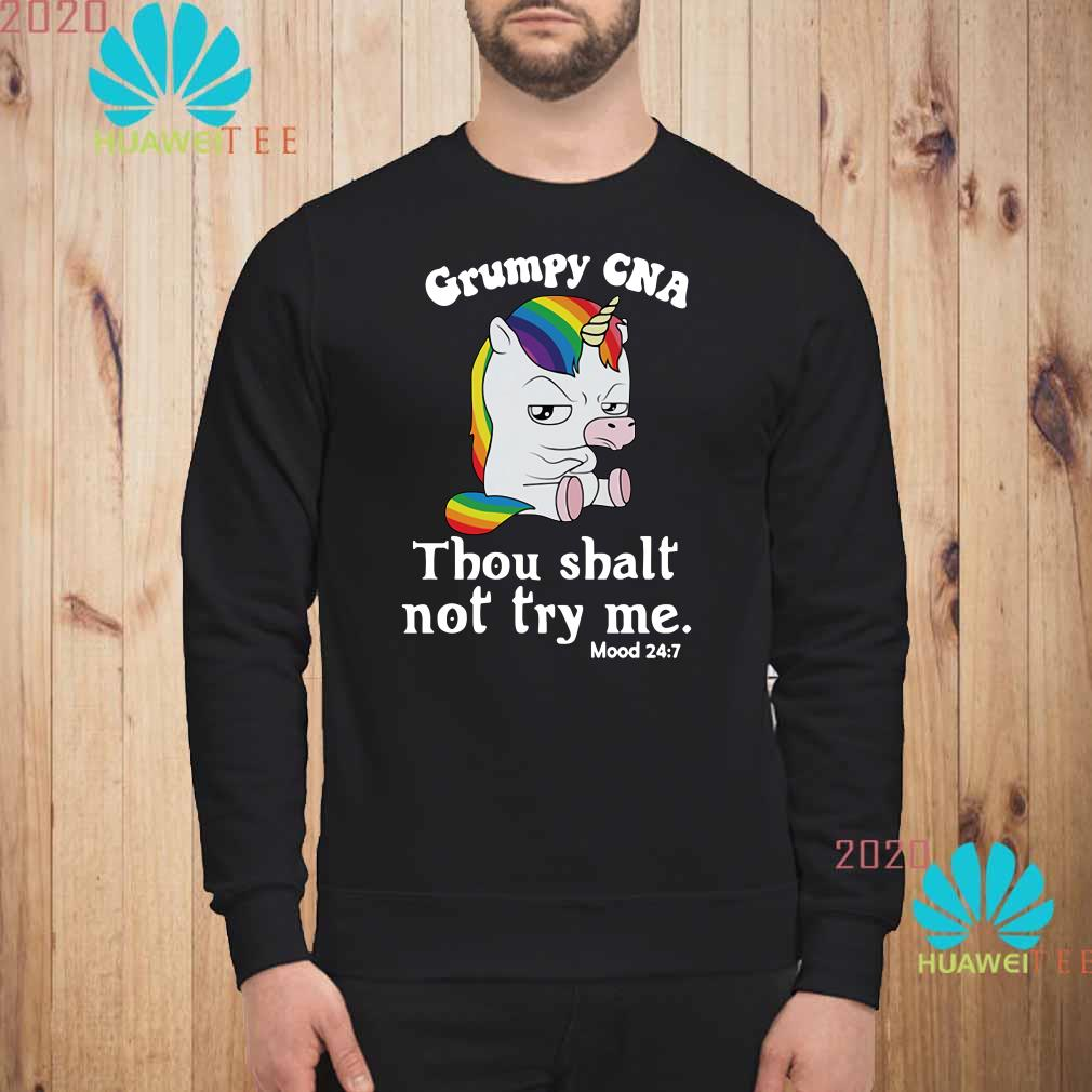Unicorn Grumpy CNA thou shalt not try me Sweatshirt
