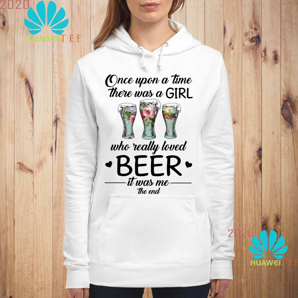 Once upon a time there was a girl who really loved beer Hoodie