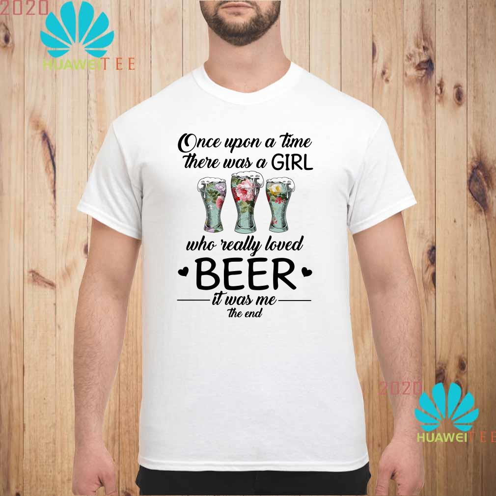 Once upon a time there was a girl who really loved beer Men shirt
