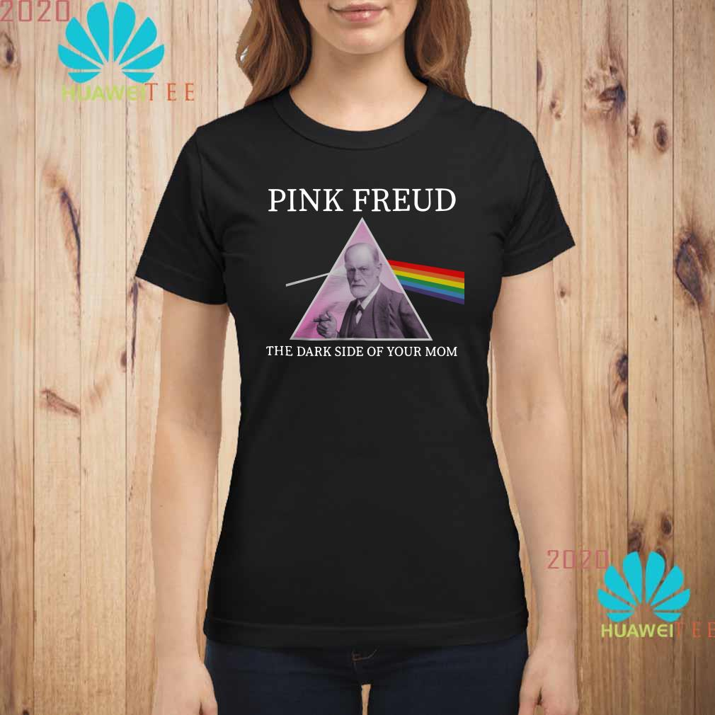 Pink Freud the dark side of your mom Ladies shirt
