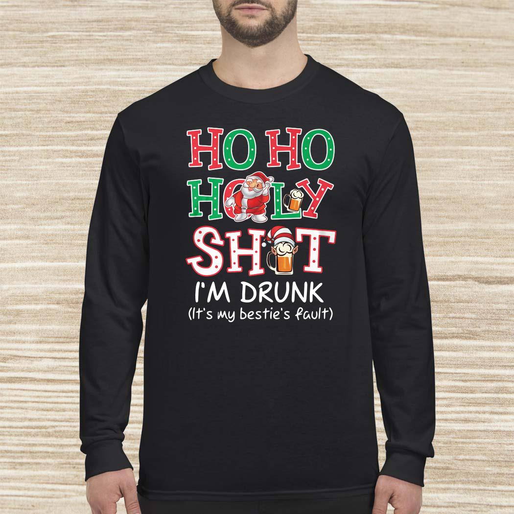 Hoho Holy Shit I'm Drunk It's My Bestie's Fault Long-sleeved