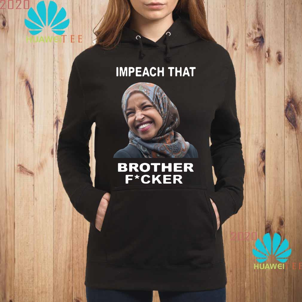Ilhan Omar impeach that brother fucker Hoodie