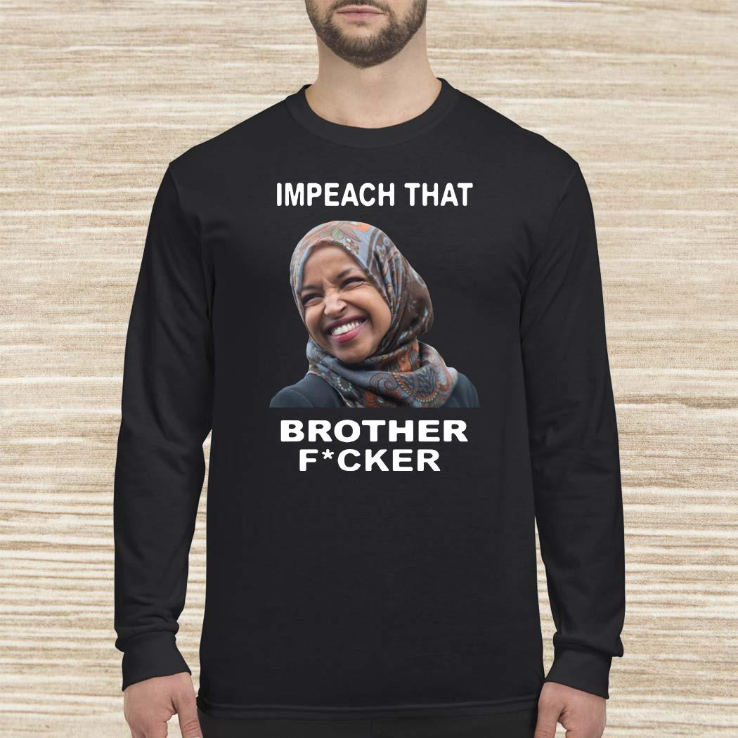 Ilhan Omar impeach that brother fucker Long-sleeved