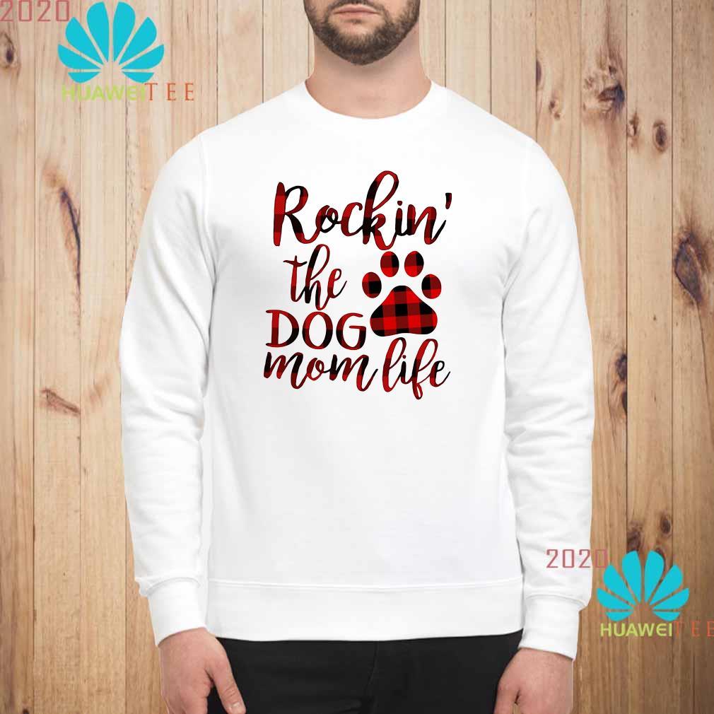 Plaid rockin' the dog mom life Sweatshirt