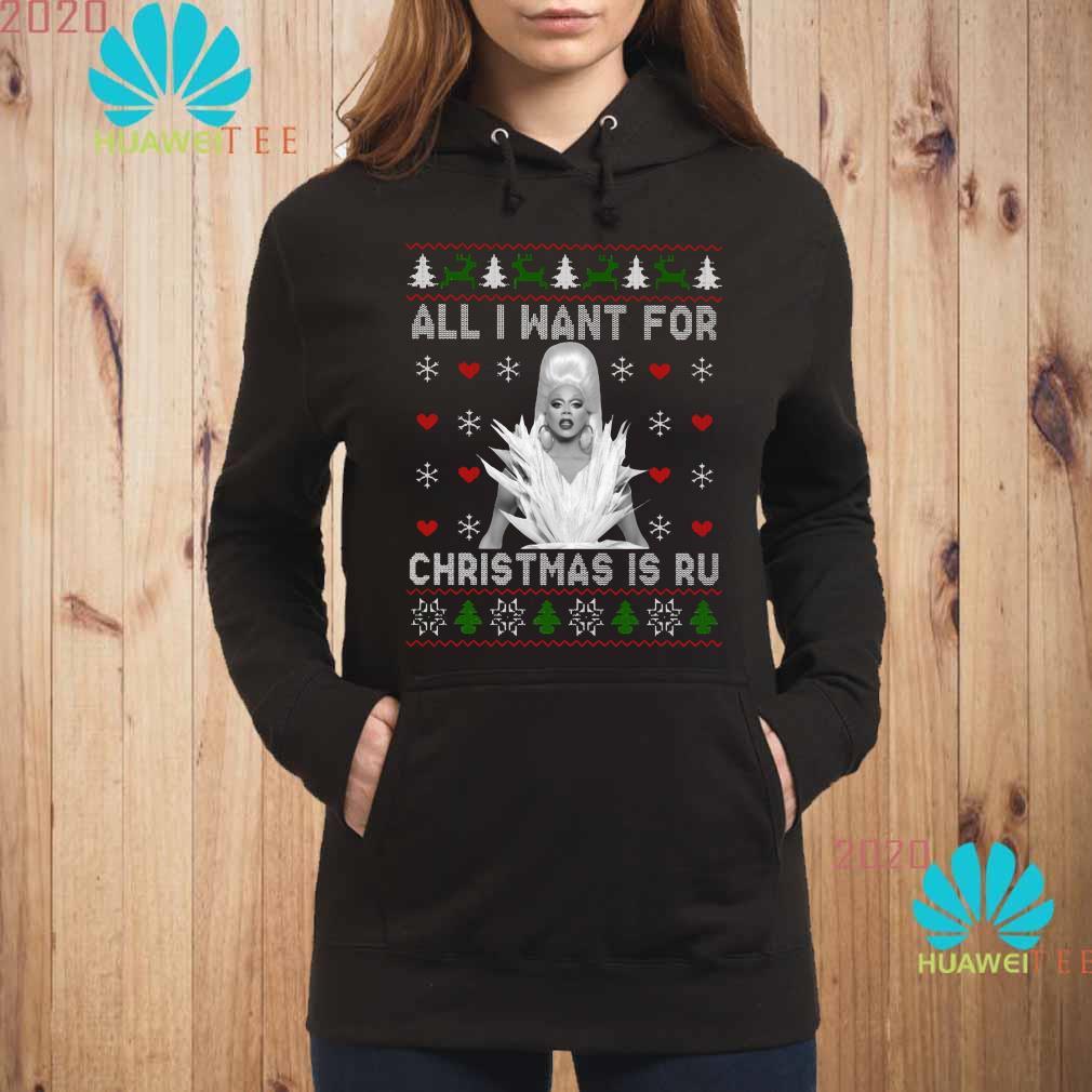 Rupaul All I Want For Christmas Is Ru Ugly Hoodie
