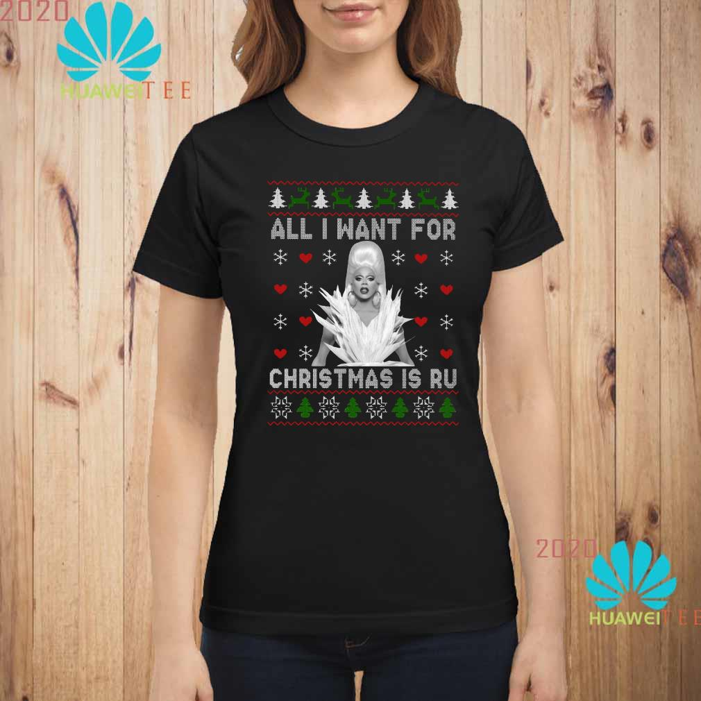 Rupaul All I Want For Christmas Is Ru Ugly Ladies Shirt