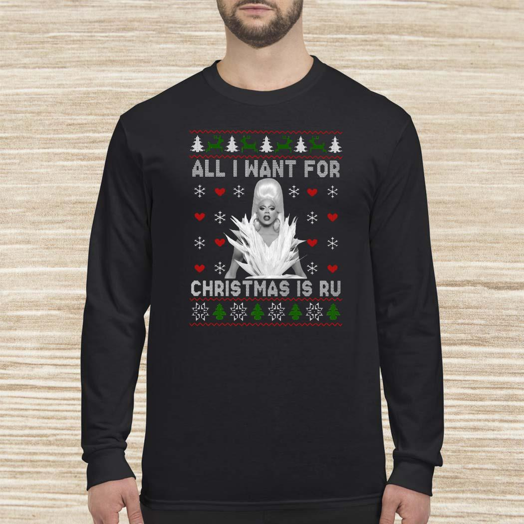 Rupaul All I Want For Christmas Is Ru Ugly Long Sleeved