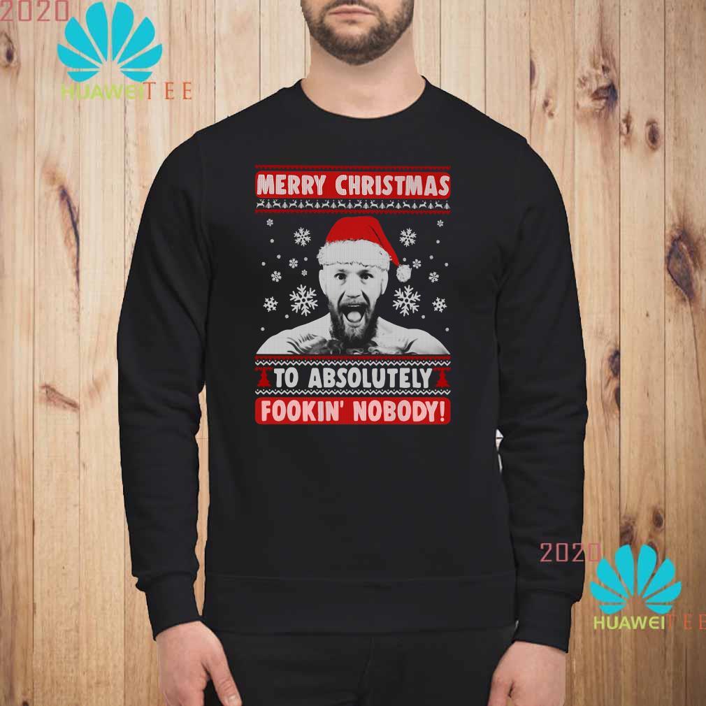 Conor Mcgregor Merry Christmas To Absolutely Fookin' Nobody Ugly Sweatshirt