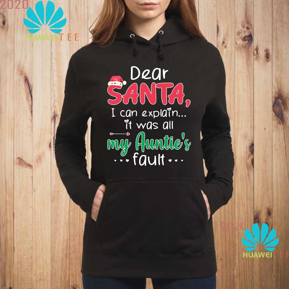 Dear Santa I Can Explain It Was All My Auntie's Fault Hoodie