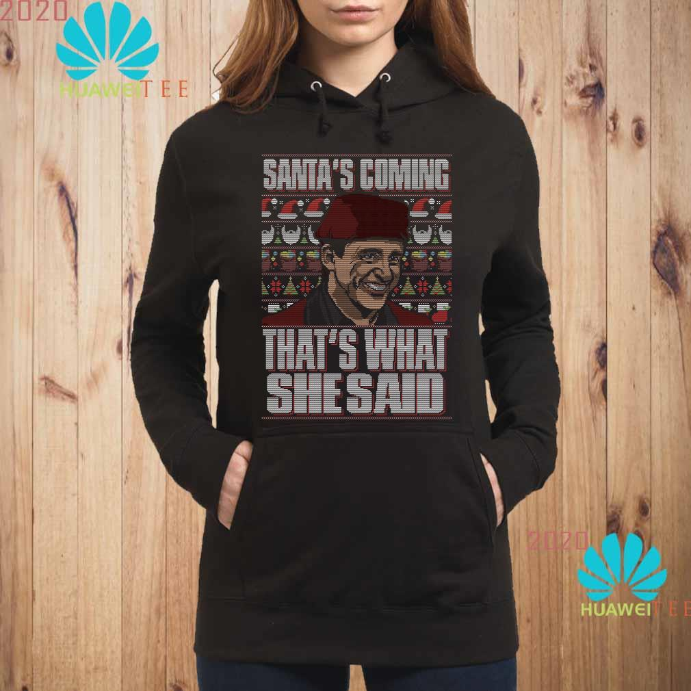 Michael Scott Santa's Coming That's What She Said Ugly Christmas Hoodie