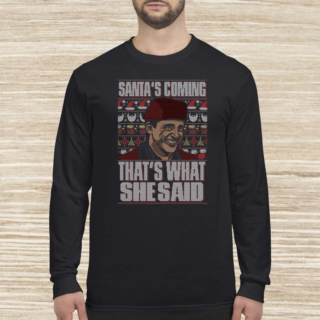Michael Scott Santa's Coming That's What She Said Ugly Christmas Long-sleeved