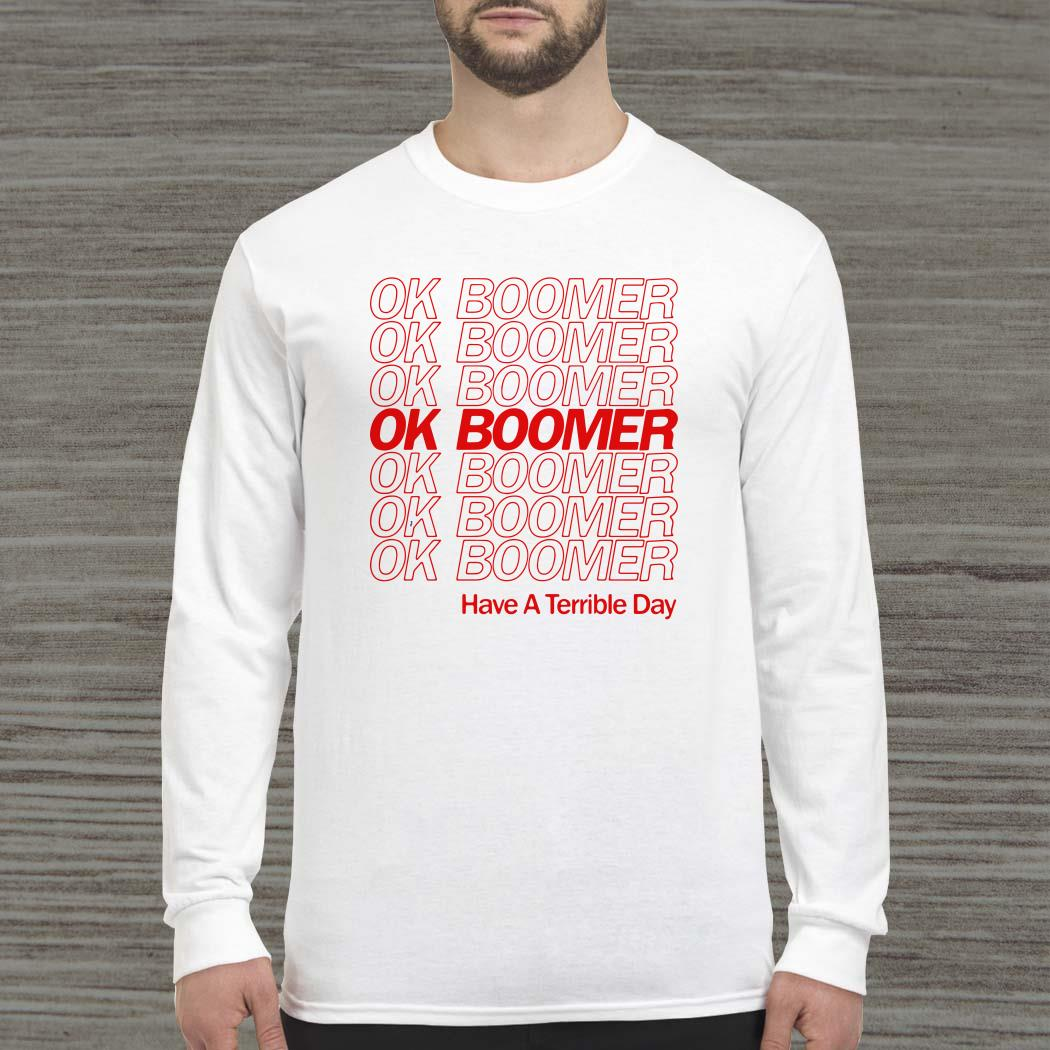 Ok Boomer Have A Terrible Day Long Sleeved