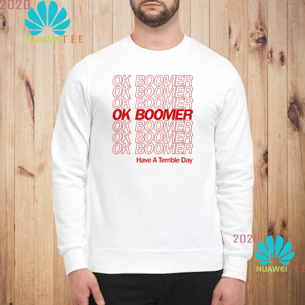 Ok Boomer Have A Terrible Day Sweater