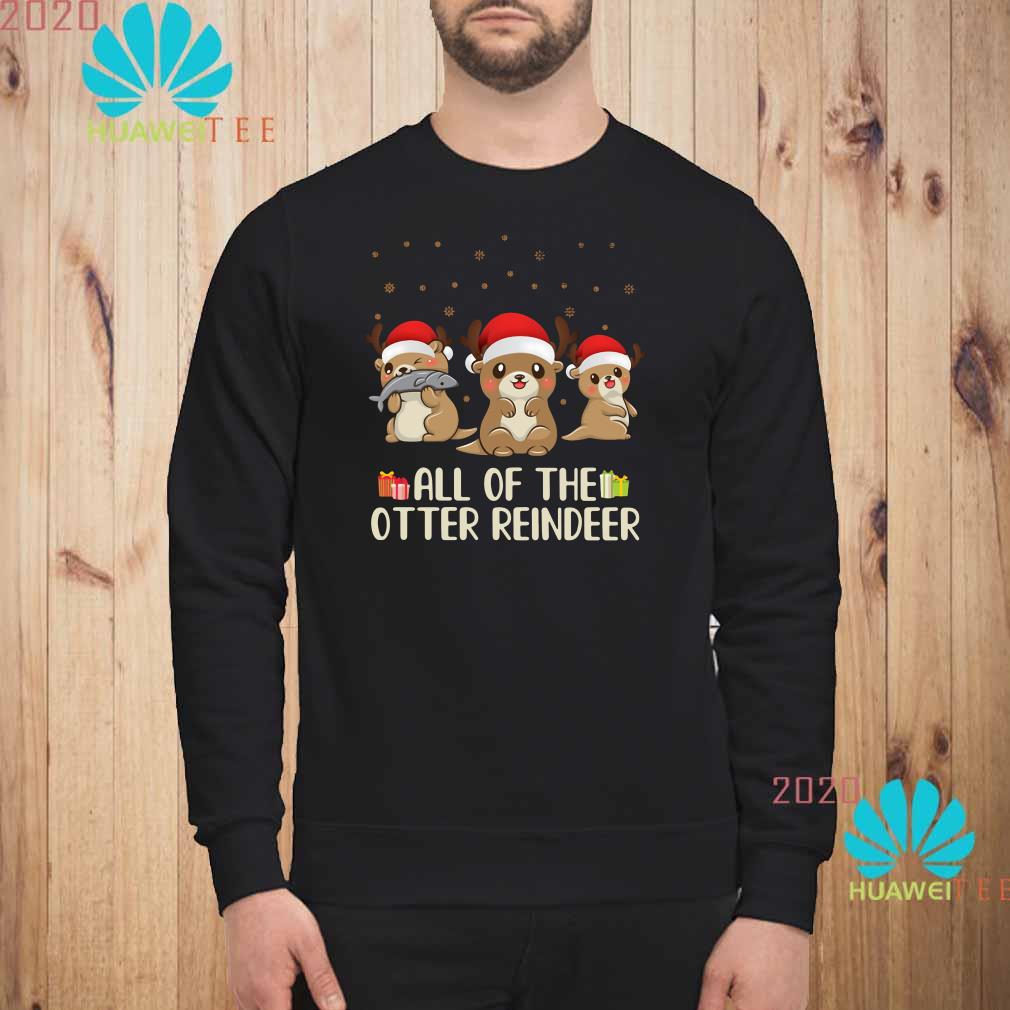 All Of The Otter Reindeer Christmas Sweatshirt