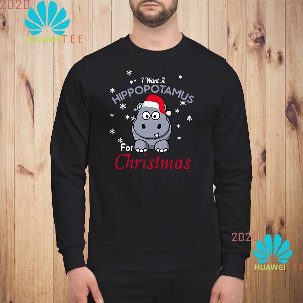 I Want A Hippopotamus For Christmas Sweatshirt