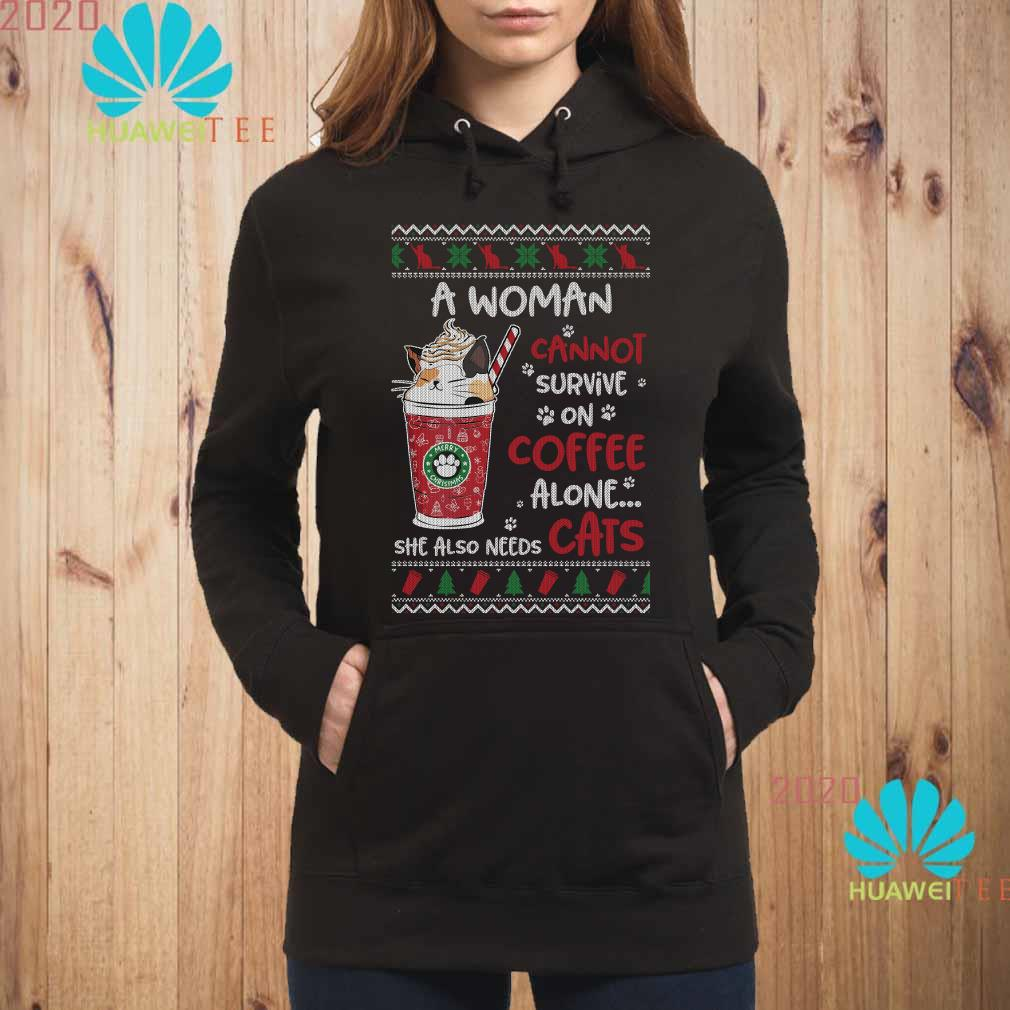 A Woman Cannot Survive On Coffee Alone She Also Needs Cats Ugly Christmas Hoodie