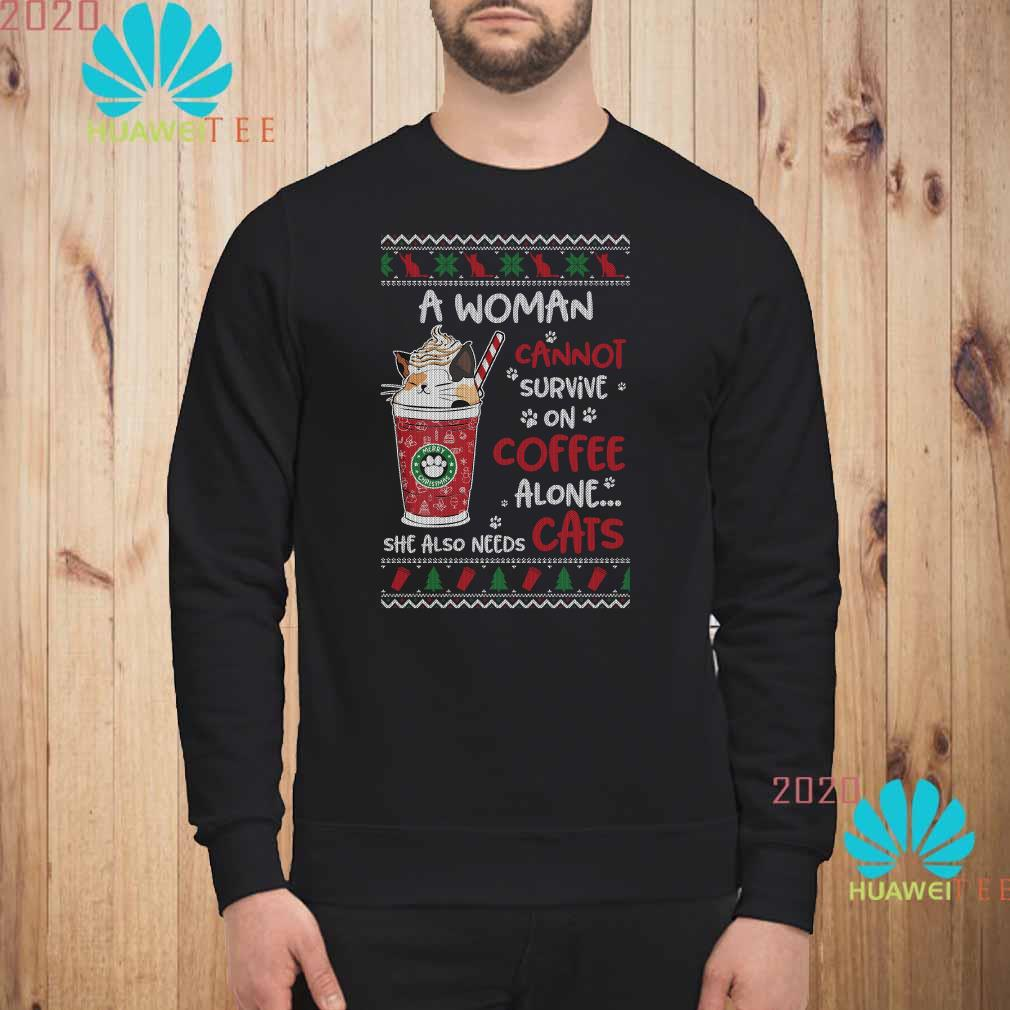 A Woman Cannot Survive On Coffee Alone She Also Needs Cats Ugly Christmas Sweatshirt