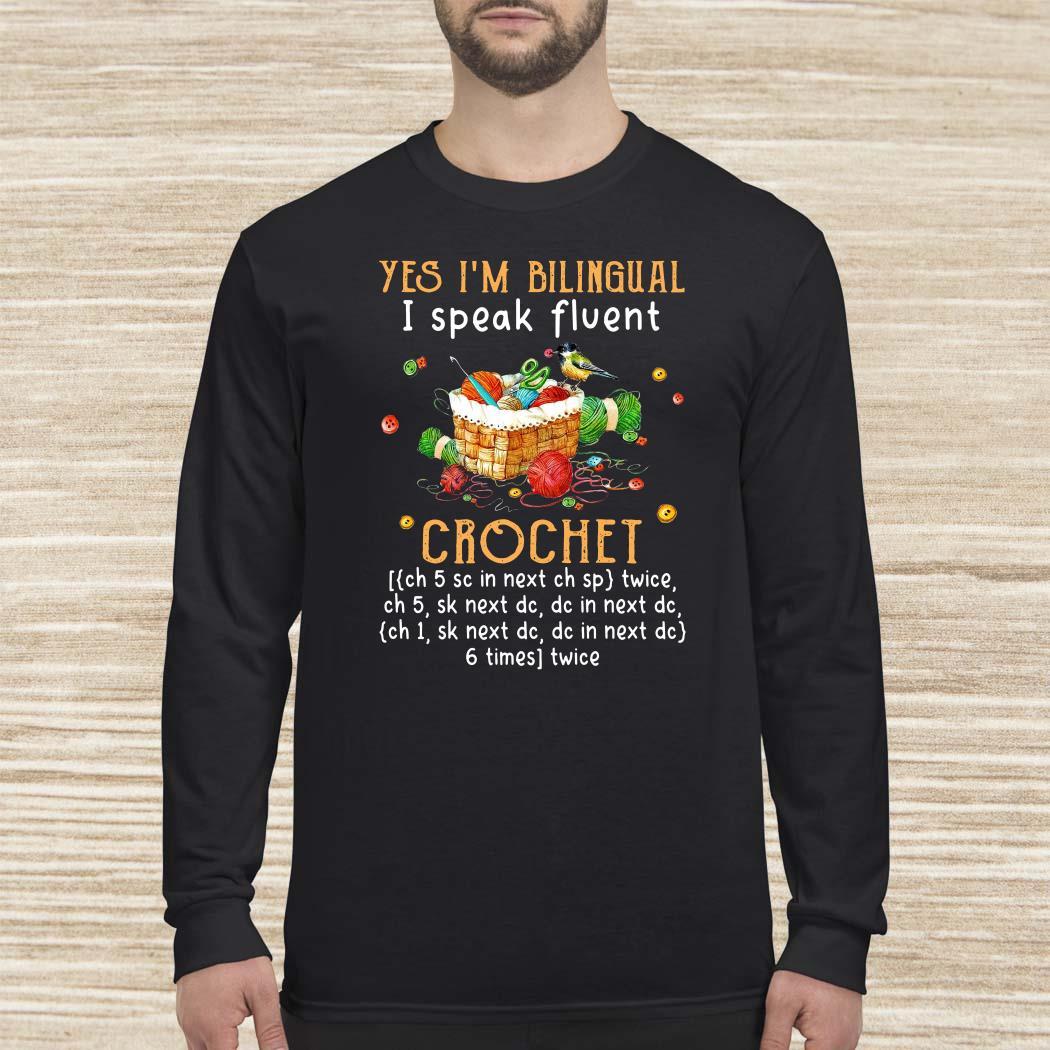 Yes I'm Bilingual I Speak Fluent Crochet Long-sleeved