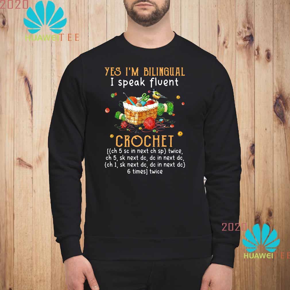 Yes I'm Bilingual I Speak Fluent Crochet Sweatshirt