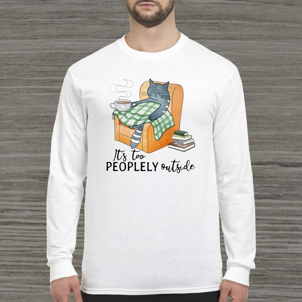 Cat Drink Coffee It's Too Peoplely Outside Long-sleeved
