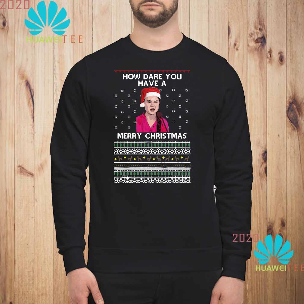 Greta Thunberg How Dare You Have A Merry Christmas Ugly Sweater