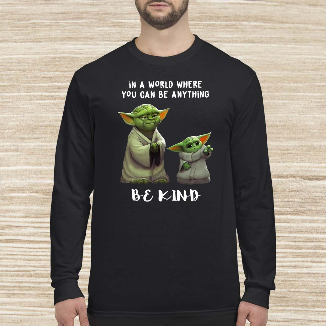 Yoda And Baby Yoda In A World Where You Can Be Anything Be Kind Long-sleeved