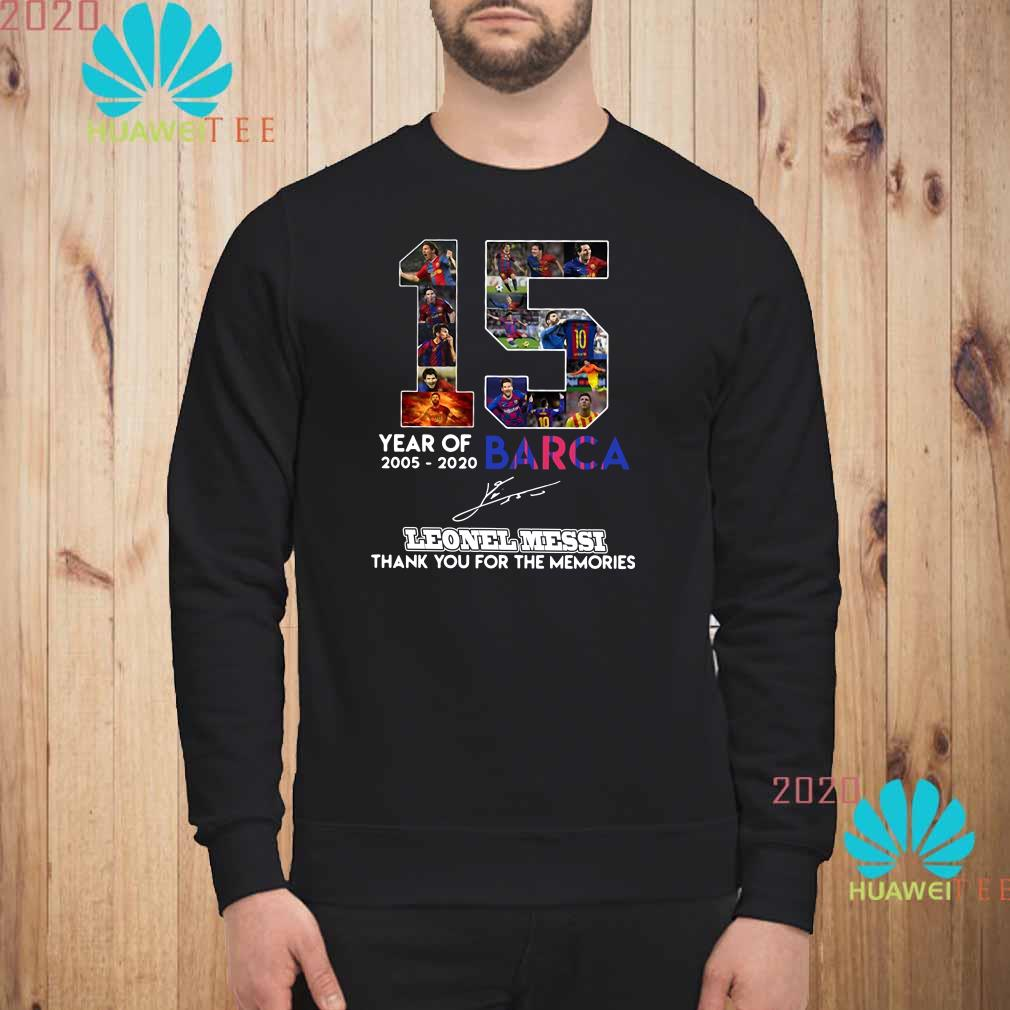 15 Year Of 2005 2020 Barca Lionel Messi Thank You For The Memories Sweatshirt
