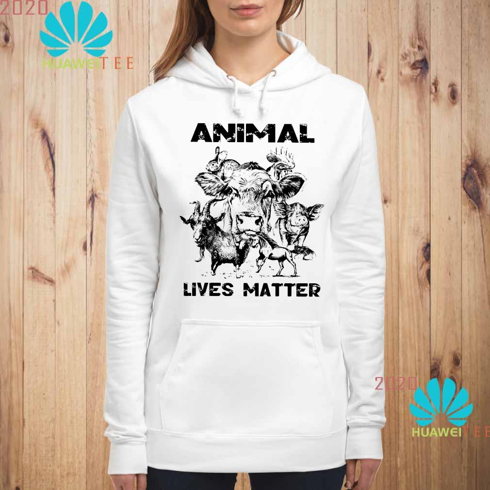 Animal Lives Matter Shirt hoodie