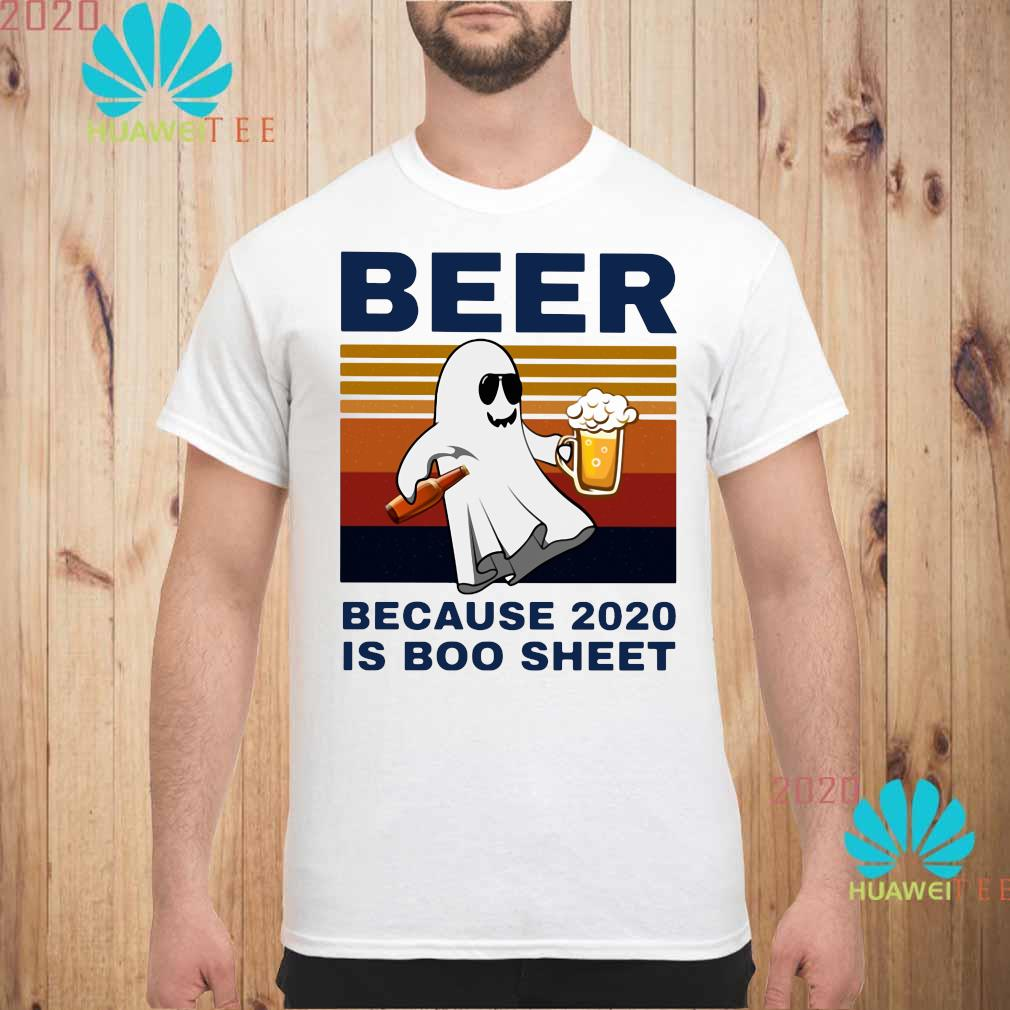 Beer Because 2020 Is Boo Sheet Vintage Shirt unisex
