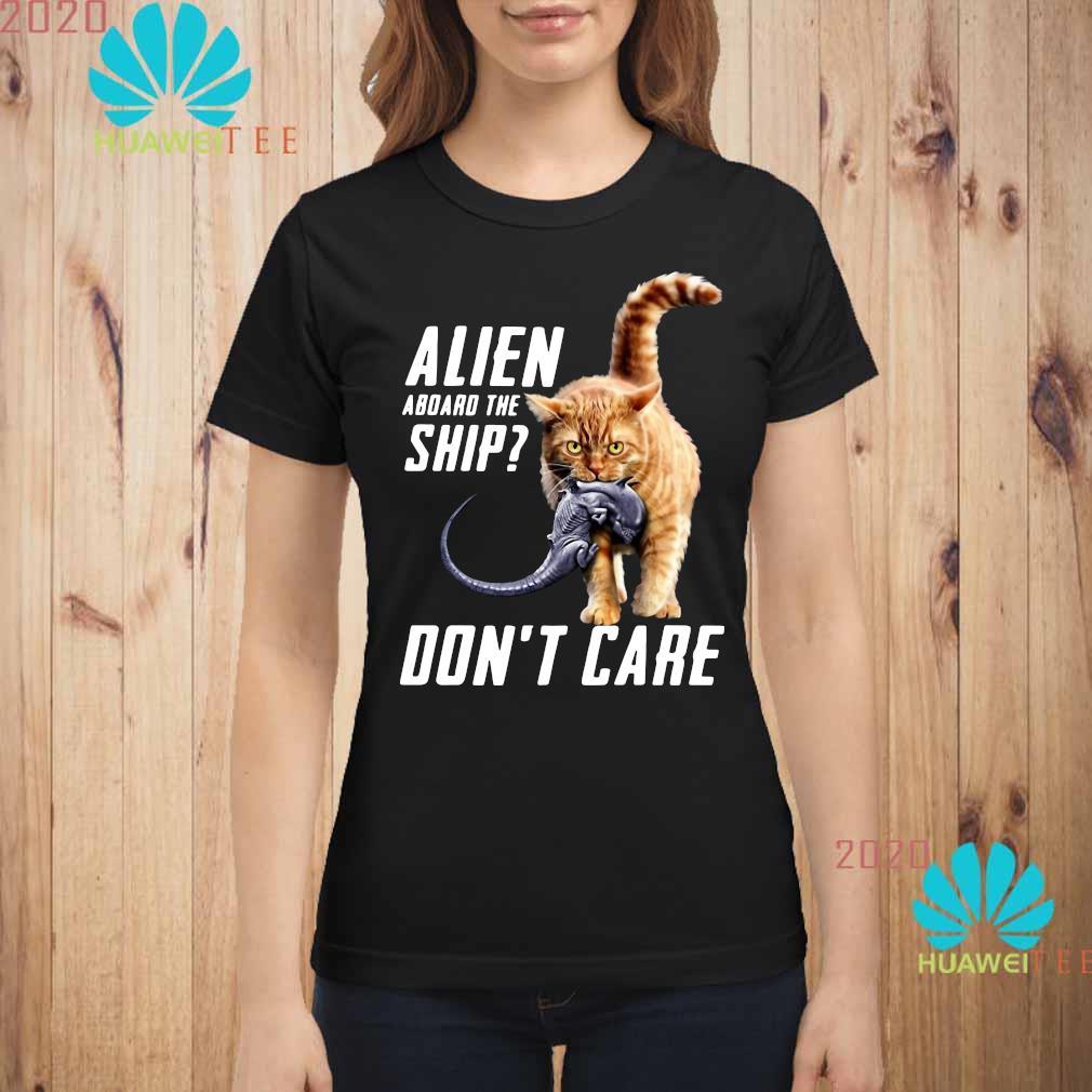 Cat Alien Aboard The Ship Don't Care Shirt ladies-shirt