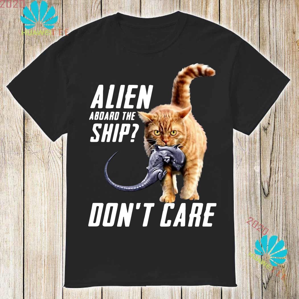 Cat Alien Aboard The Ship Don't Care Shirt