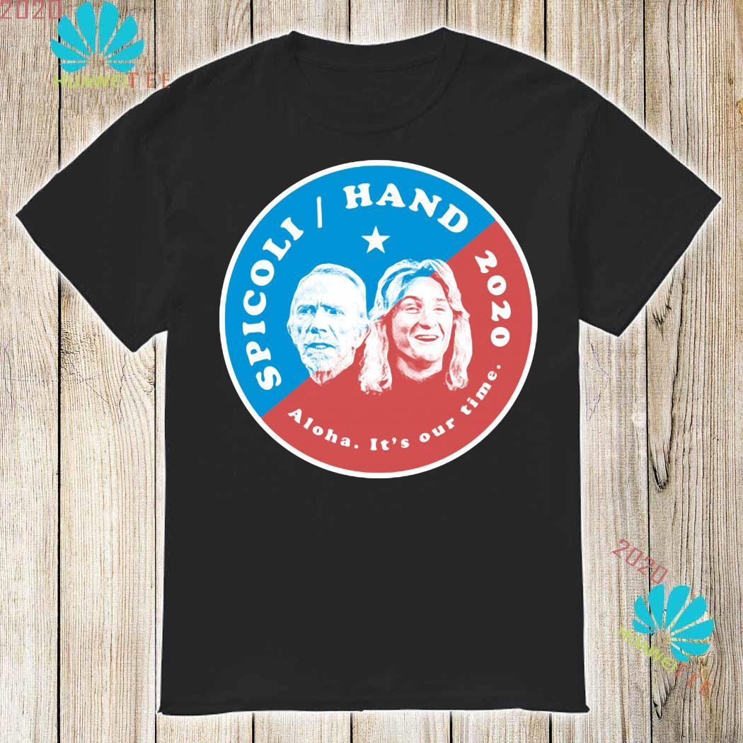 Spicoli Hand 2020 Aloha It's Our Time Shirt