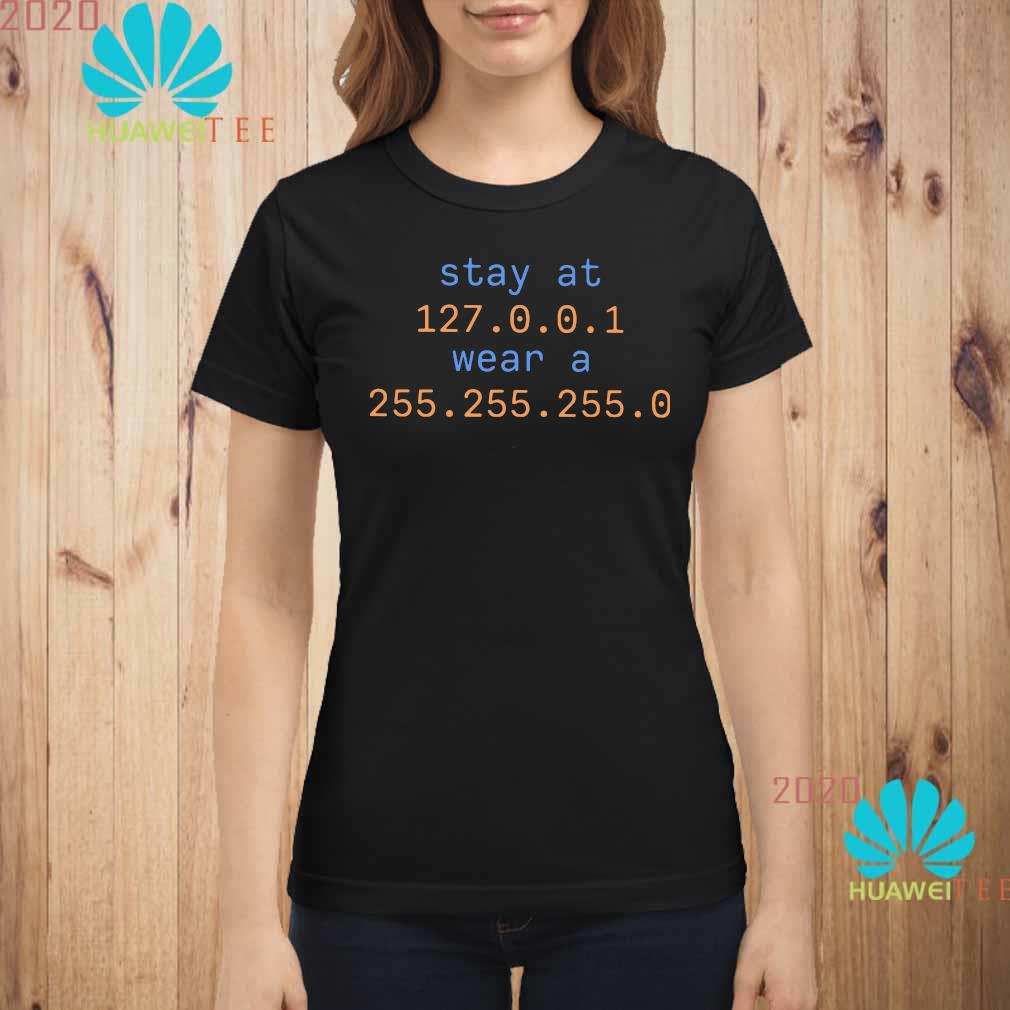 Stay At 127.0.0.1 Wear A 255.255.255.0 Shirt ladies-shirt