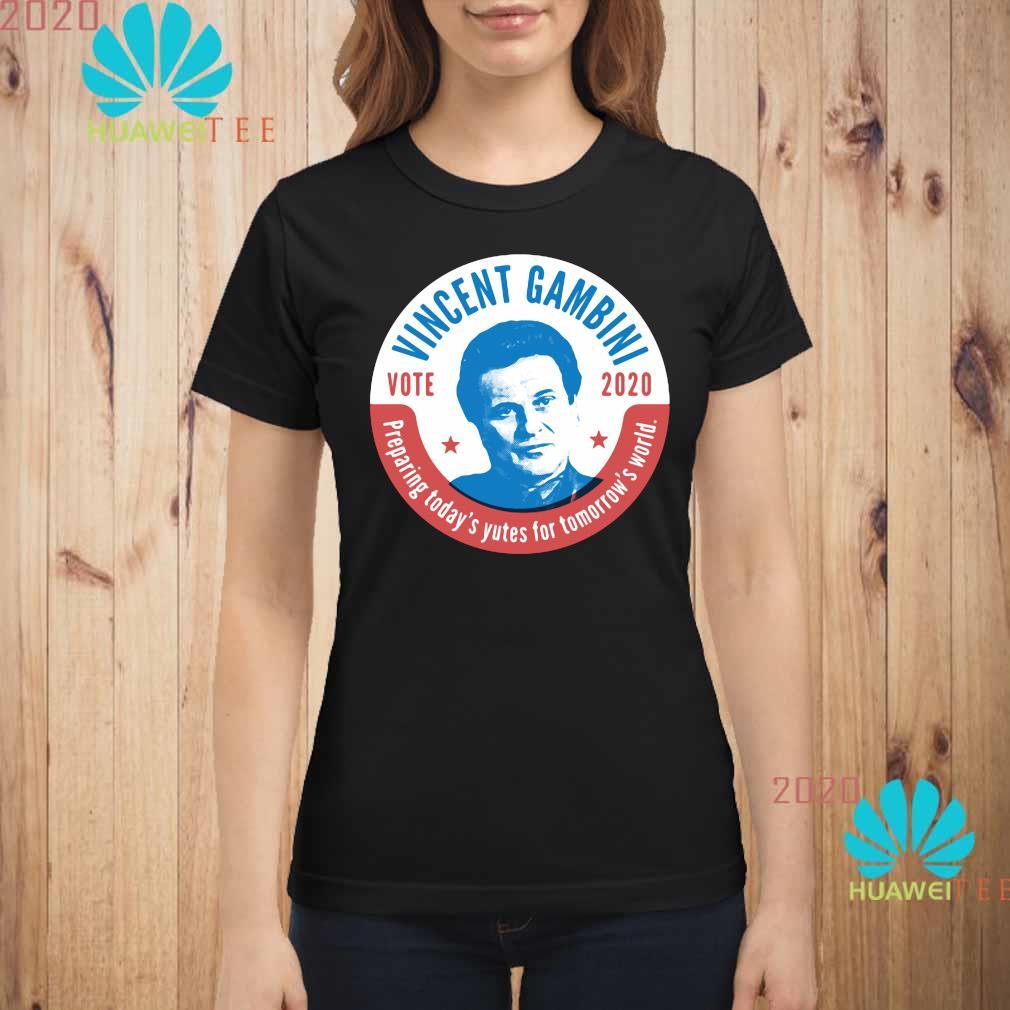 Vincent Gambini Vote 2020 Preparing Today's Yutes For Tomorrow's World Shirt ladies-shirt