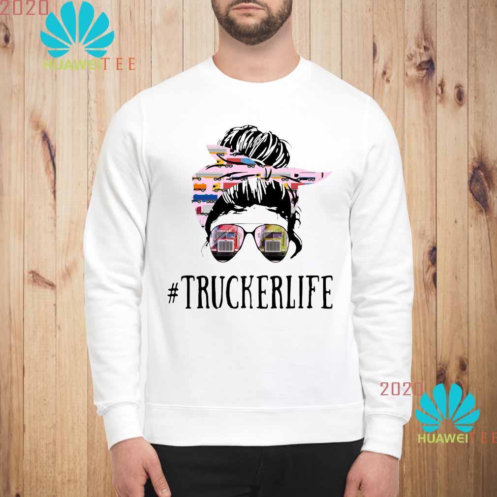Women Truckerlife Shirt sweatshirt