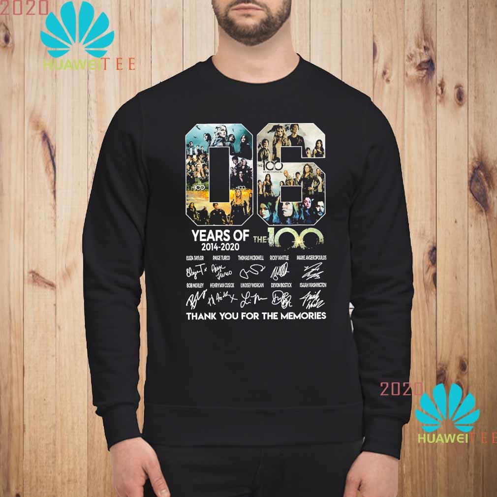 06 Years Of The 100 2014 2020 Thank You For The Memories Signatures Shirt sweatshirt