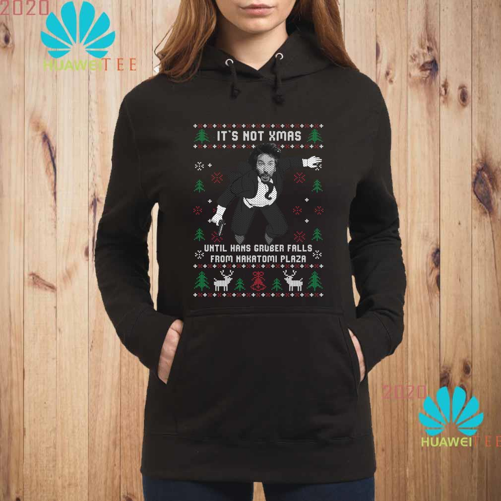 Die Hard It's Not Xmas Until Hans Gruber Falls From Nakatomi Plaza Ugly Christmas Shirt hoodie
