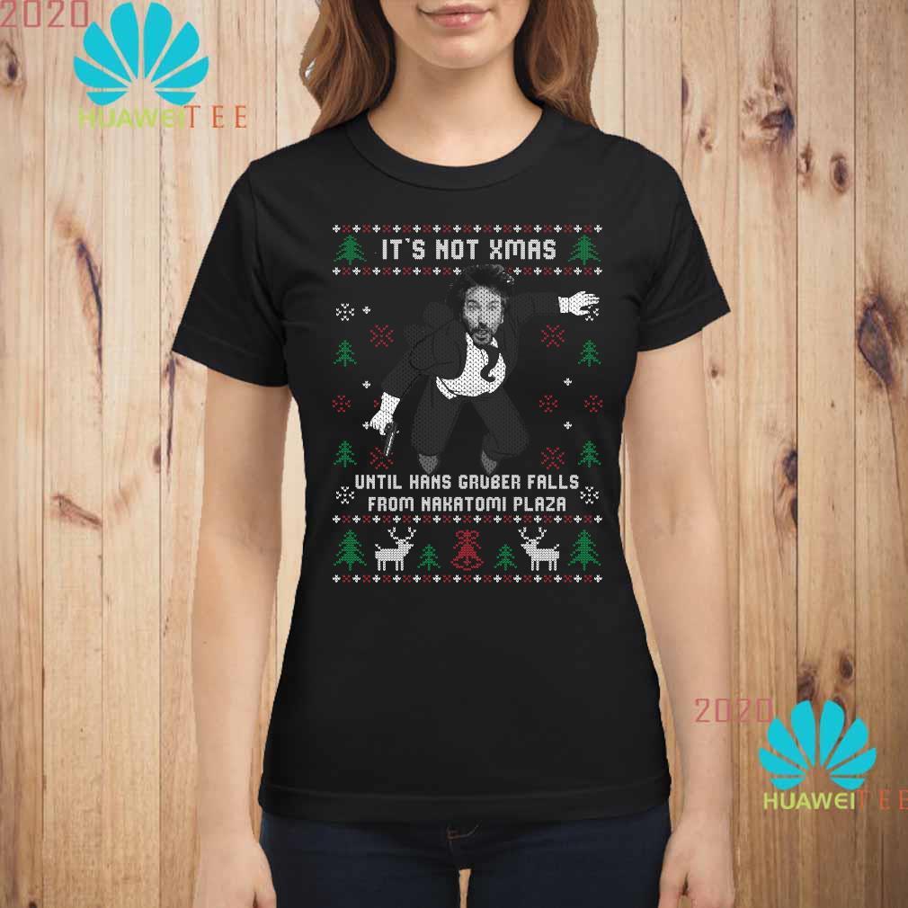 Die Hard It's Not Xmas Until Hans Gruber Falls From Nakatomi Plaza Ugly Christmas Shirt ladies-shirt