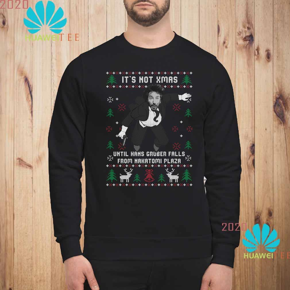 Die Hard It's Not Xmas Until Hans Gruber Falls From Nakatomi Plaza Ugly Christmas Shirt sweatshirt