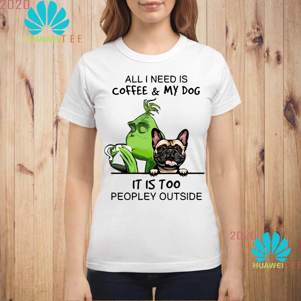 Green And Pug All I Need Is Coffee And My Dog It Is Too Peopley Outside Shirt ladies-shirt