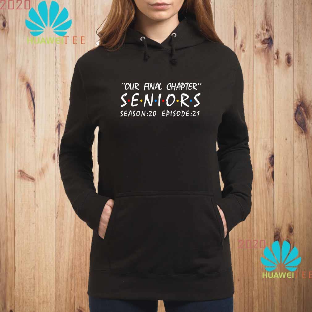 Our Final Chapter Seniors Season 20 Episode 21 Shirt hoodie
