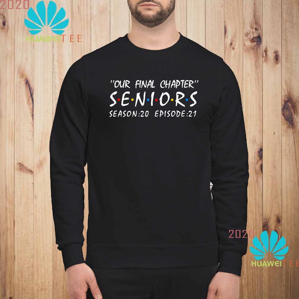 Our Final Chapter Seniors Season 20 Episode 21 Shirt sweatshirt