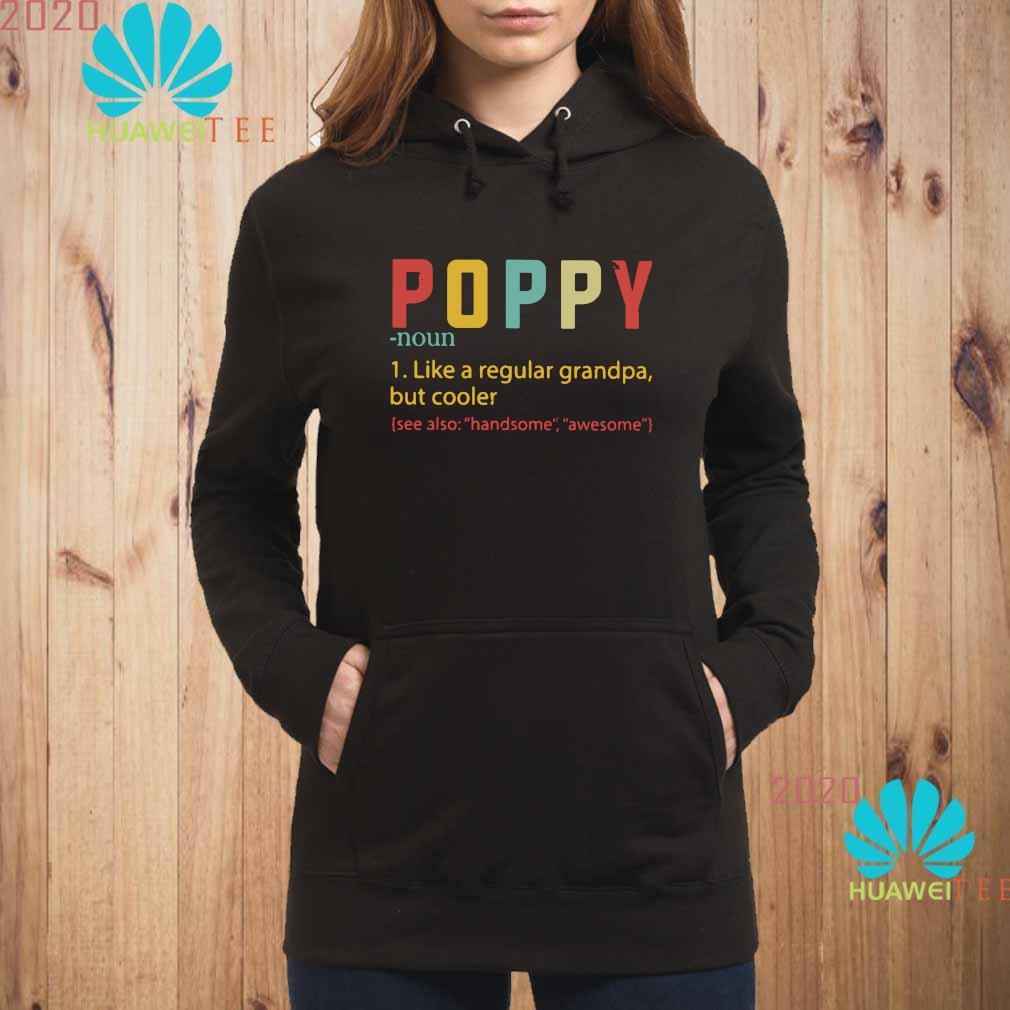 Poppy Like A Regular Grandpa But Cooler Shirt hoodie