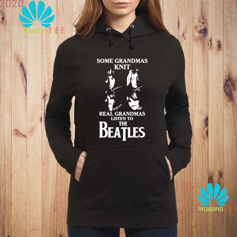 Some Grandmas Knit Real Grandmas Listen To The Beatle Shirt hoodie