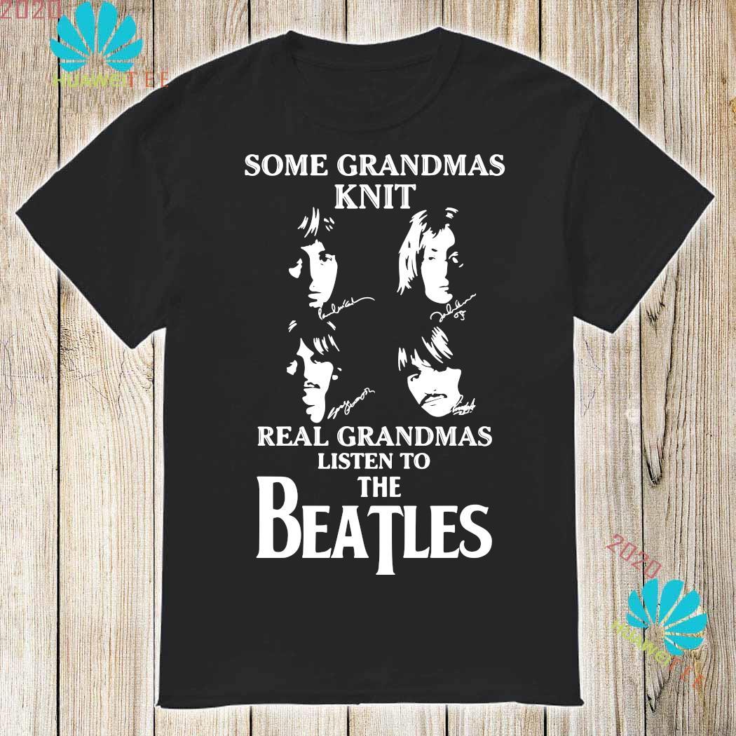 Some Grandmas Knit Real Grandmas Listen To The Beatle Shirt