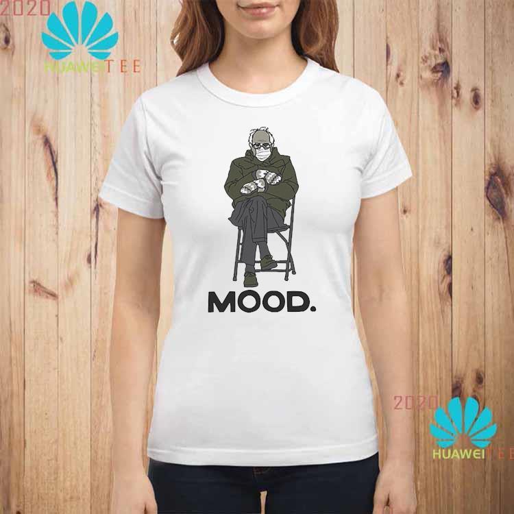 Bernie Sanders Mood Tshirt Funny Inauguration 2021 Biden Shirt ladies-shirt