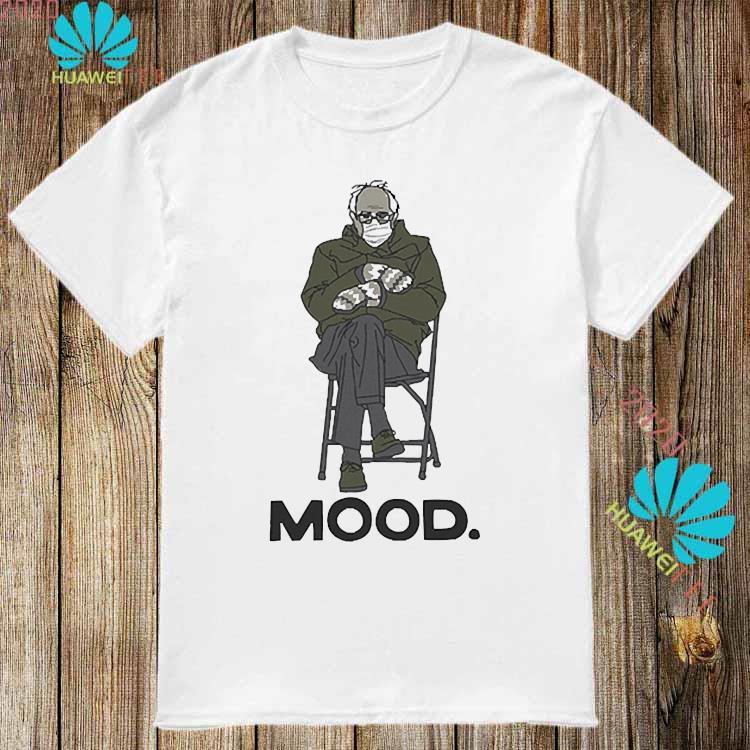 Bernie Sanders Mood Tshirt Funny Inauguration 2021 Biden Shirt