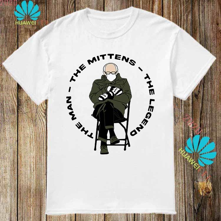 Bernie Sanders The Man The Mittens The Legend Shirt